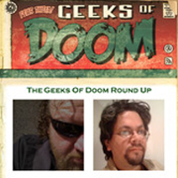 The Geeks of Doom Round Up Podcast