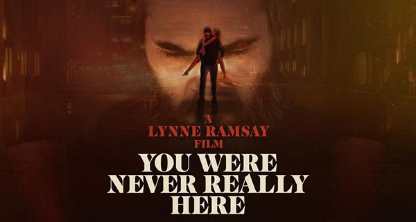 Movie Review: You Were Never Really Here