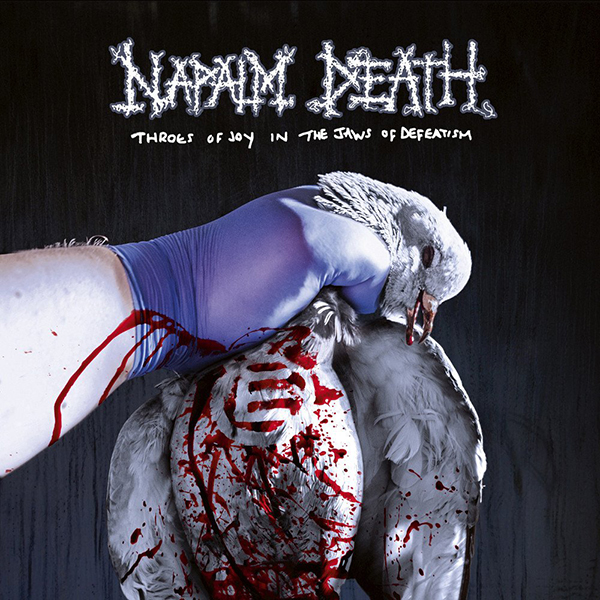 Napalm Death-Throes Of Joy In The Jaws Of Defeatism